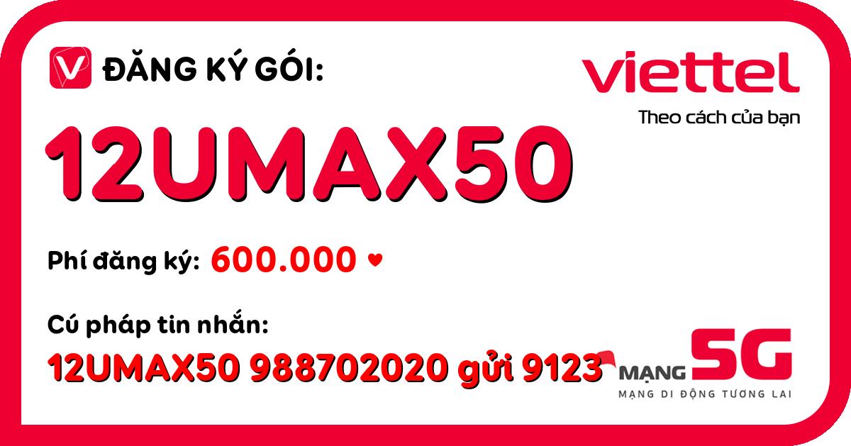 Đăng ký gói 12umax50 viettel