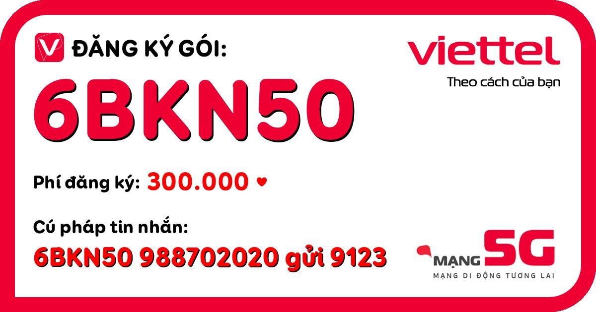 Đăng ký gói 6bkn50 viettel