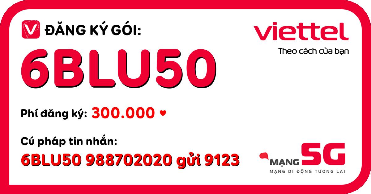 Đăng ký gói 6blu50 viettel
