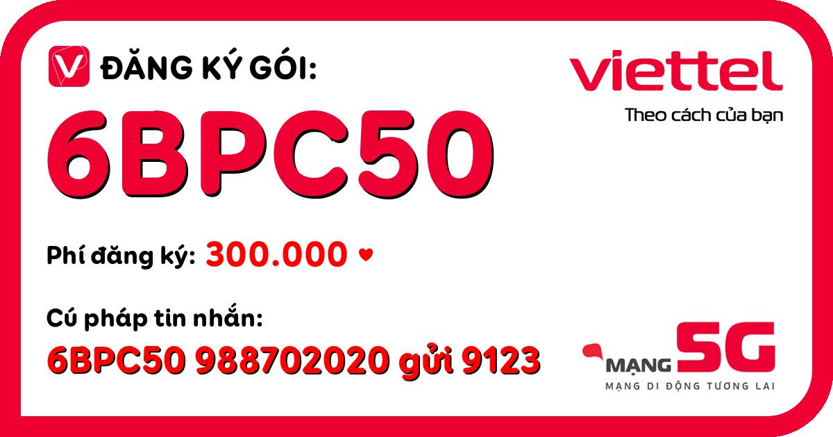 Đăng ký gói 6bpc50 viettel