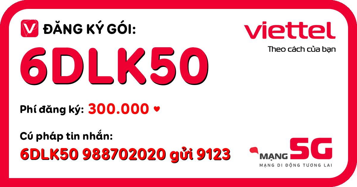 Đăng ký gói 6dlk50 viettel