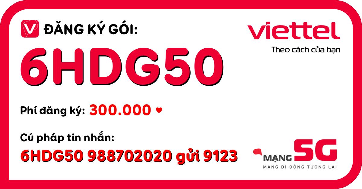 Đăng ký gói 6hdg50 viettel