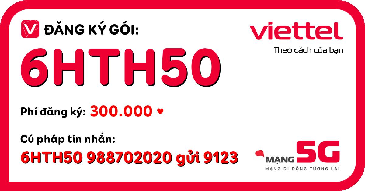 Đăng ký gói 6hth50 viettel