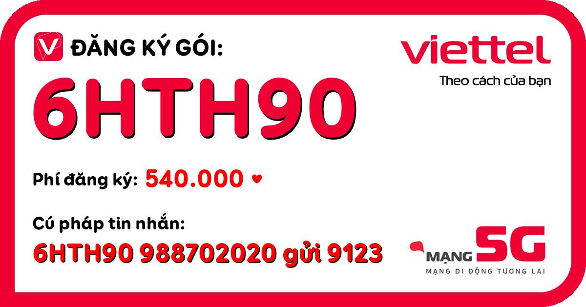 Đăng ký gói 6hth90 viettel