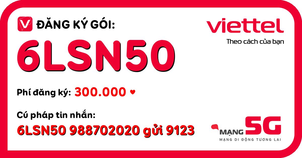 Đăng ký gói 6lsn50 viettel