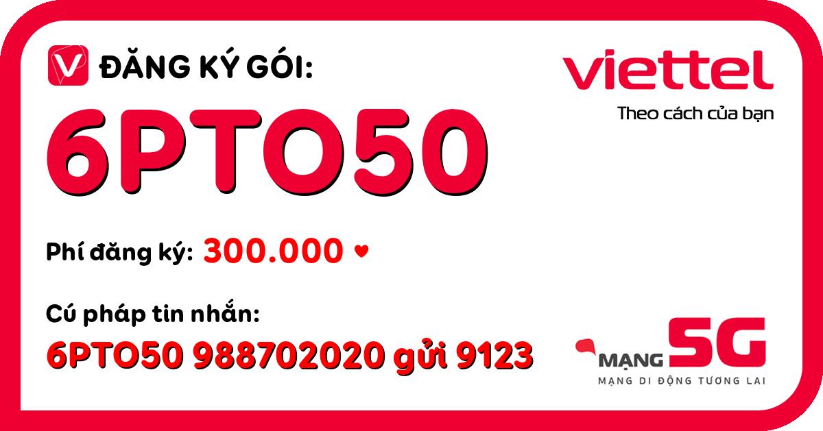 Đăng ký gói 6pto50 viettel