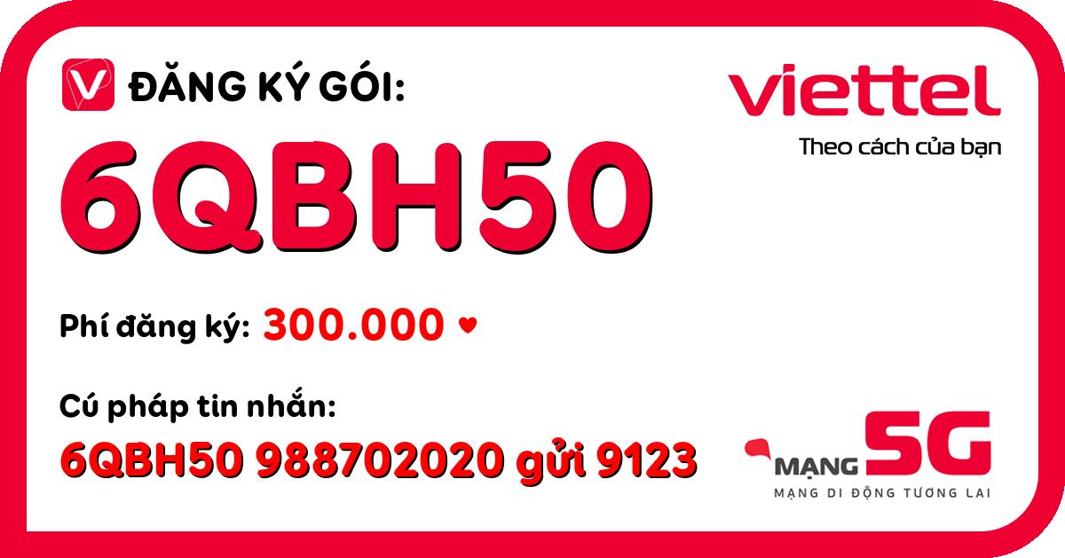 Đăng ký gói 6qbh50 viettel