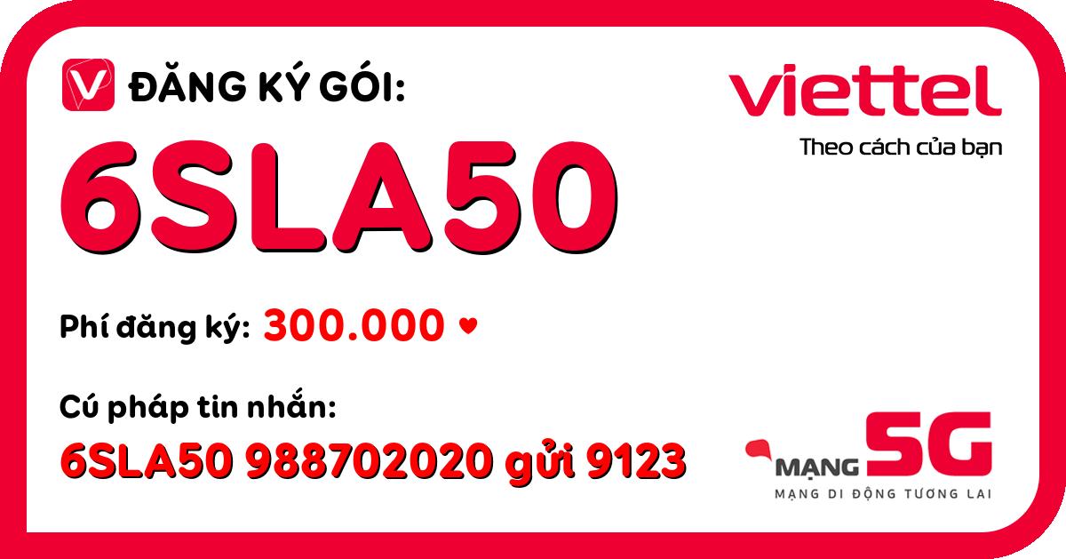 Đăng ký gói 6sla50 viettel