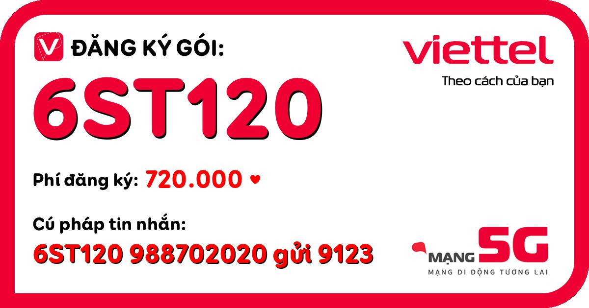 Đăng ký gói 6st120 viettel