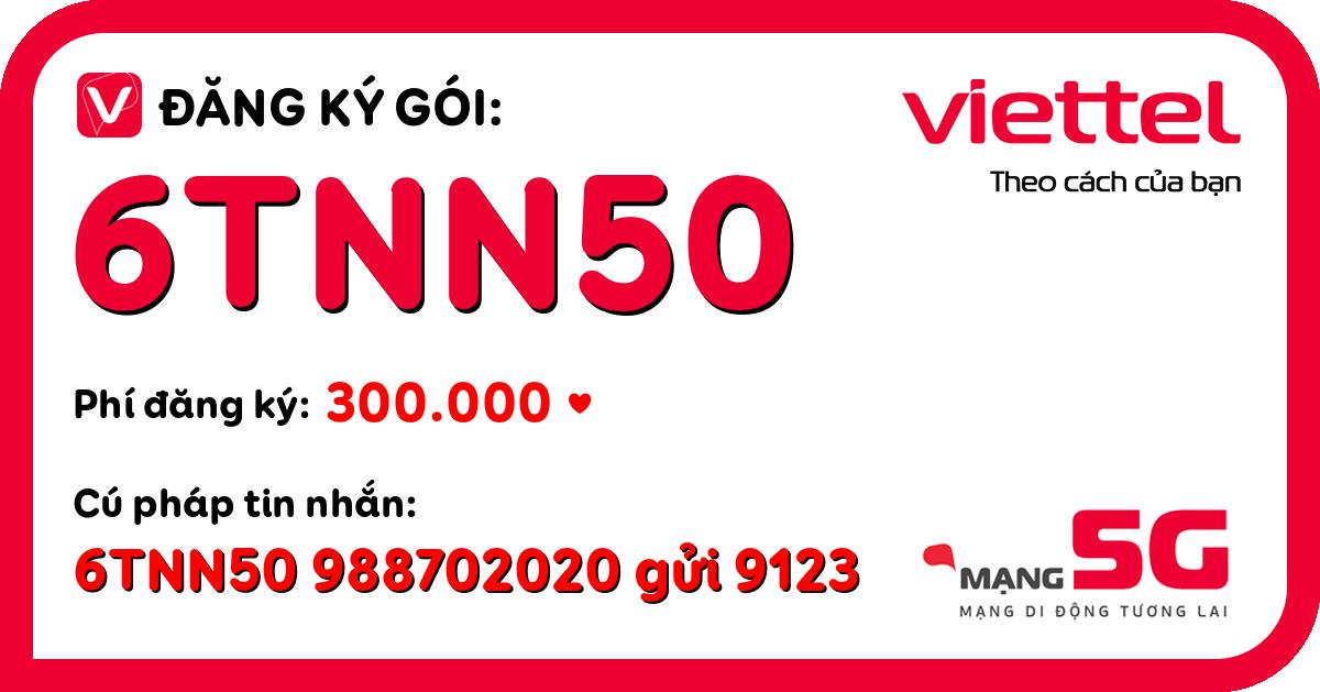 Đăng ký gói 6tnn50 viettel