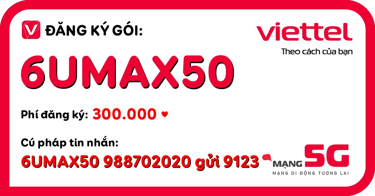 Đăng ký gói 6umax50 viettel