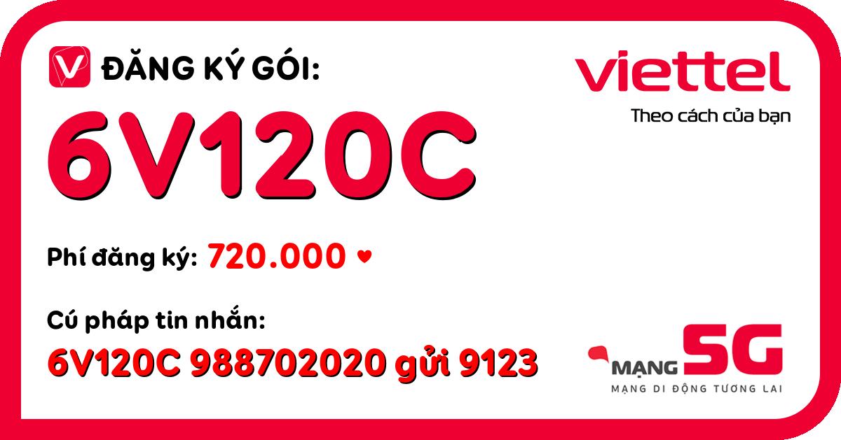 Đăng ký gói 6v120c viettel