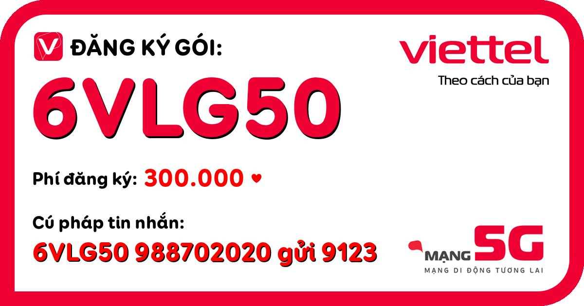 Đăng ký gói 6vlg50 viettel