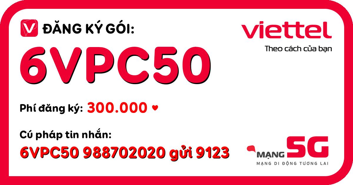 Đăng ký gói 6vpc50 viettel