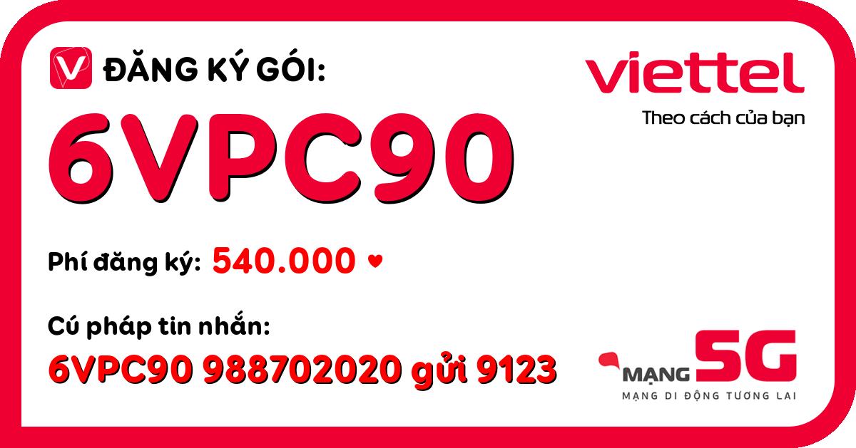 Đăng ký gói 6vpc90 viettel