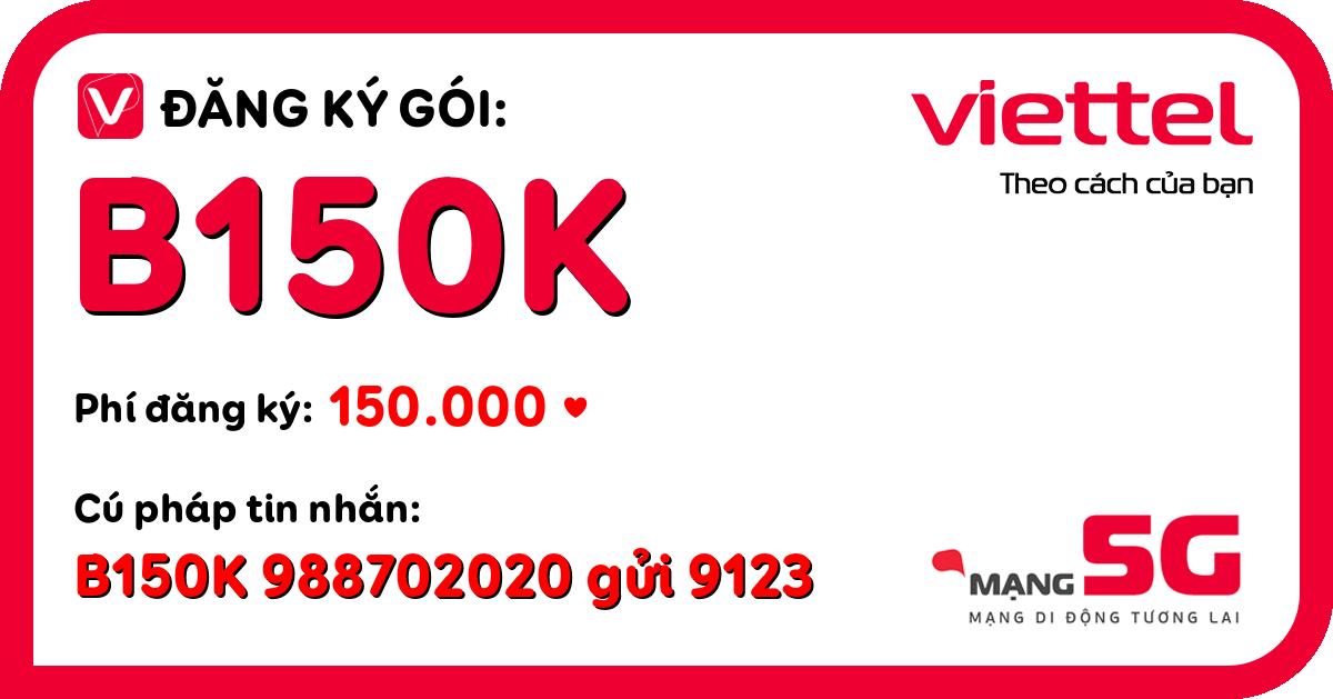 Đăng ký gói b150k viettel