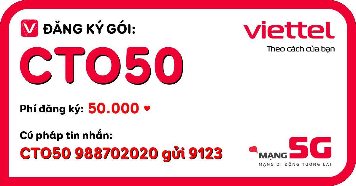 Đăng ký gói cto50 viettel