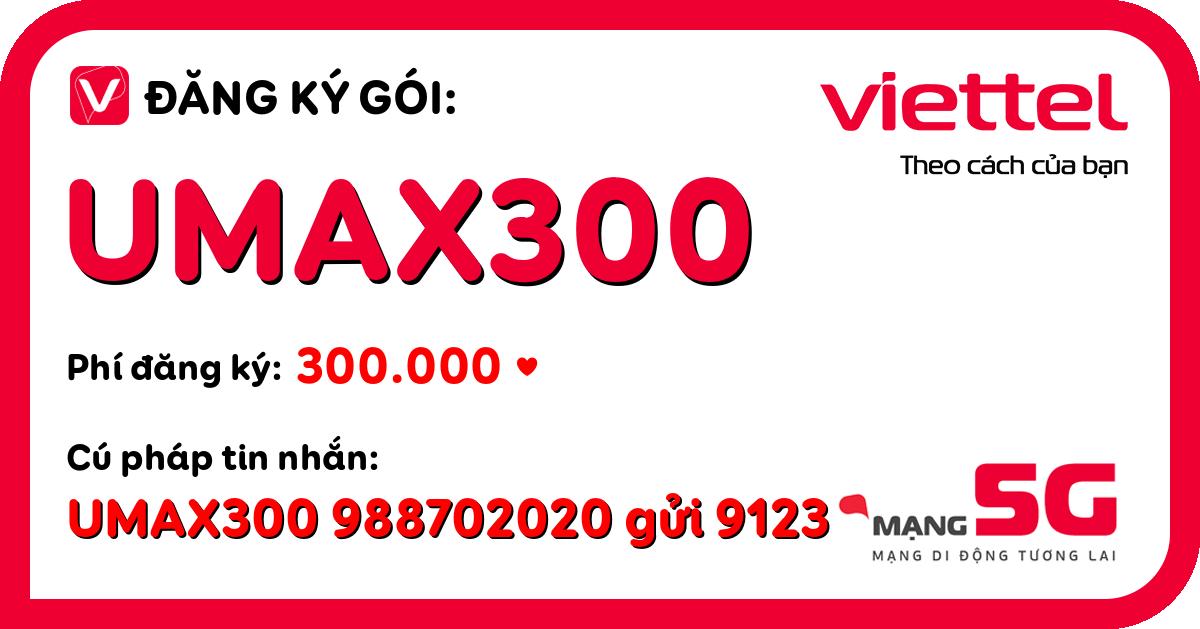 Đăng ký gói umax300 viettel