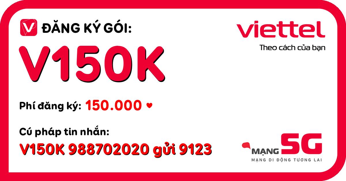 Đăng ký gói v150k viettel