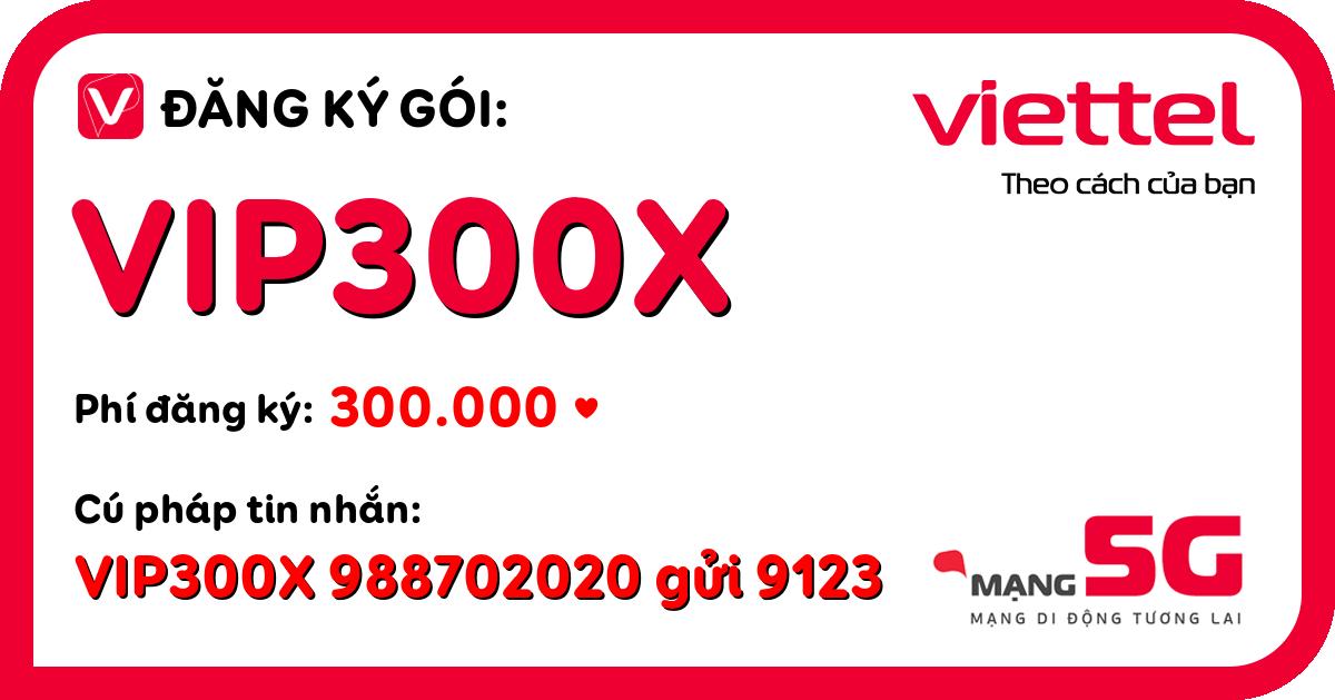 Đăng ký gói vip300x viettel